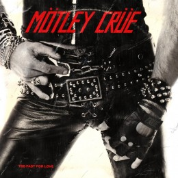 pa-03-02-mo-tley-cru-e-1981a-too-fast-for-love.jpg