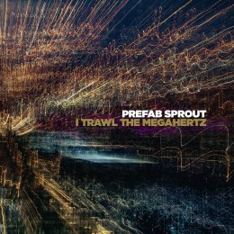 prefab-sprout-i-trawl-the-megahertz-cover.jpg